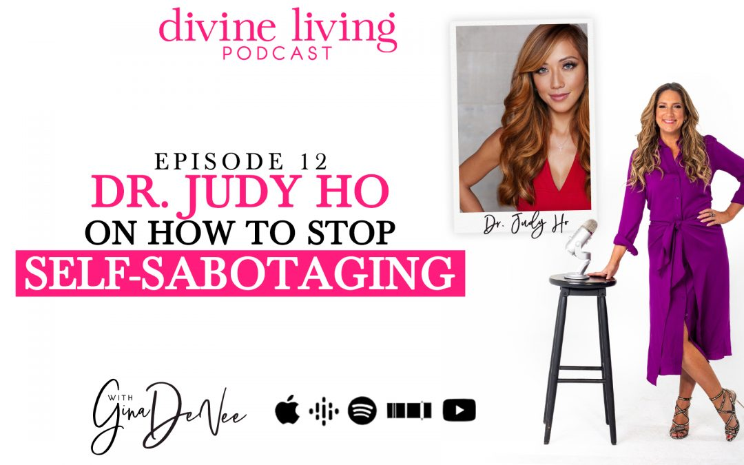 Dr. Judy Ho on How to Stop Self-Sabotaging