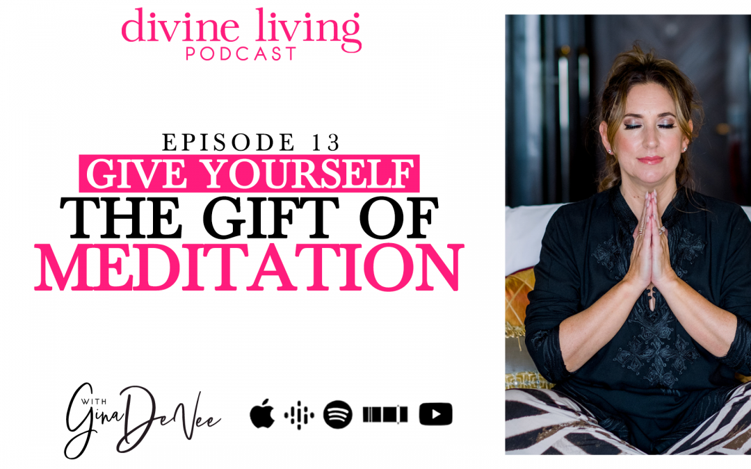 Give Yourself the Gift of Meditation