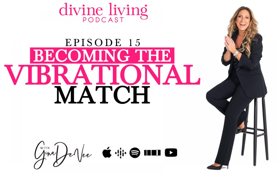 Becoming the Vibrational Match