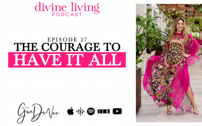 The Courage to Have It All