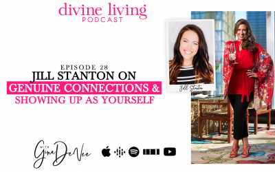Jill Stanton on Genuine Connections & Showing up as Yourself
