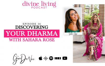 Discovering Your Dharma with Sahara Rose