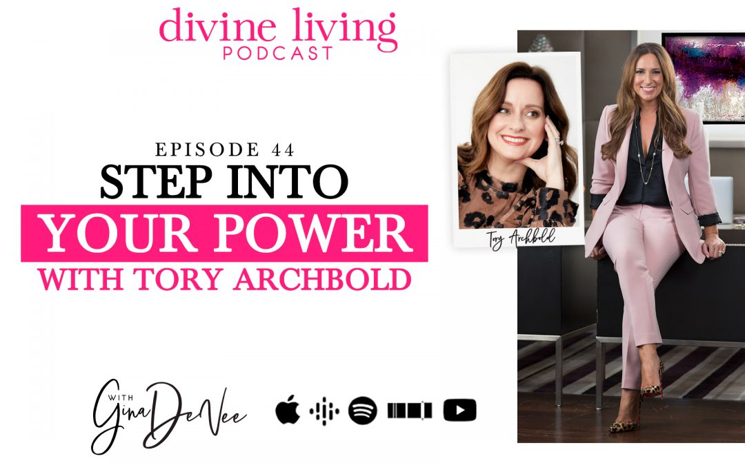 Step Into Your Power with Tory Archbold