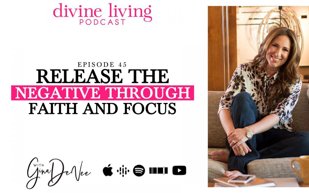 Release the Negative Through Faith and Focus
