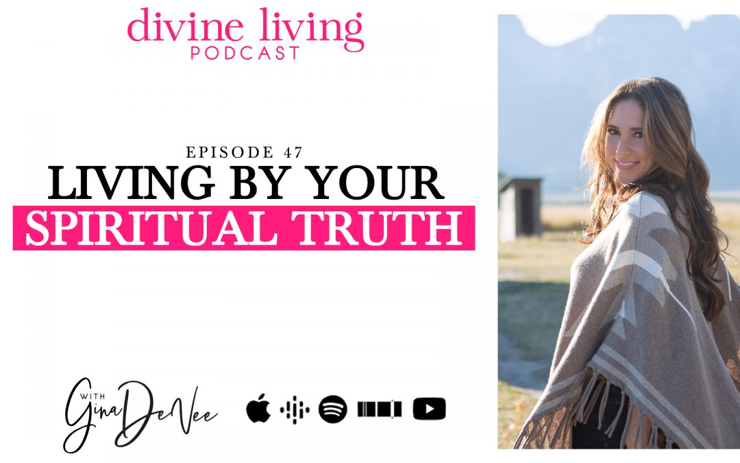 Living by Your Spiritual Truth