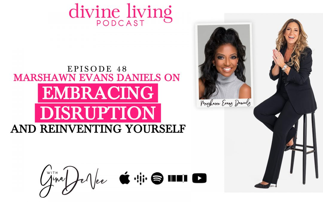 Marshawn Evans Daniels on Embracing Disruption and Reinventing Yourself