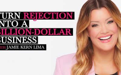 Turn Rejection Into a Billion-Dollar Business with Jamie Kern Lima