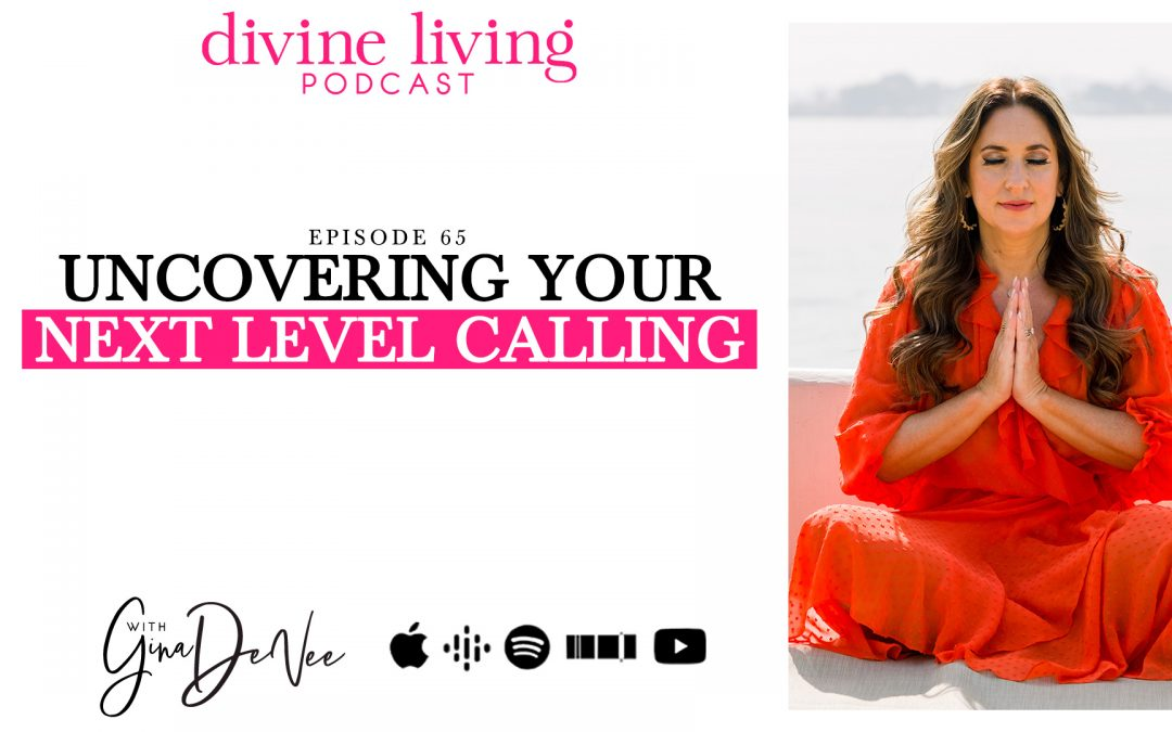 Uncovering Your Next Level Calling