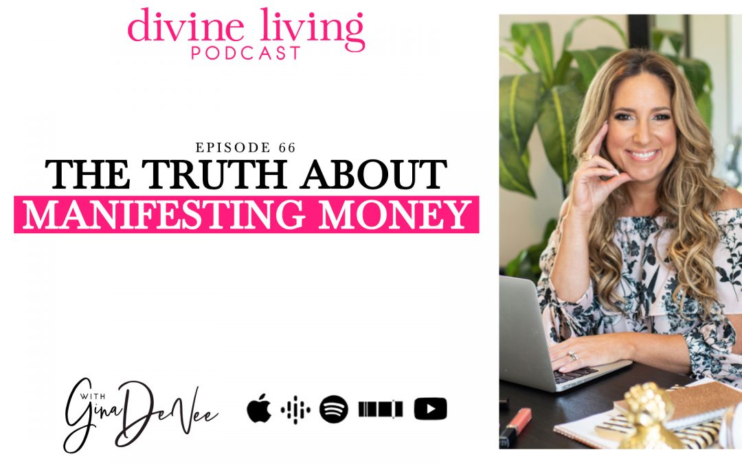 The Truth About Manifesting Money