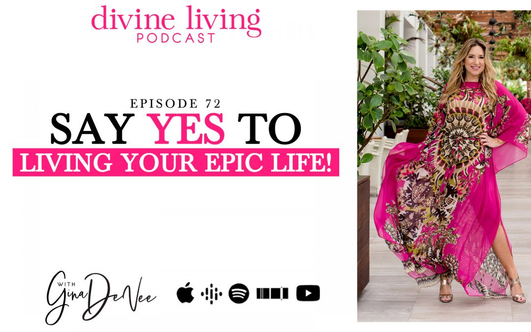 say yes to the epic life!