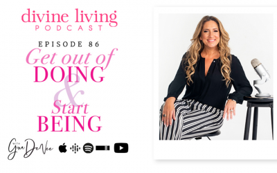Get Out Of Doing And Start Being