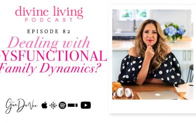 Dealing With Dysfunctional Family Dynamics?