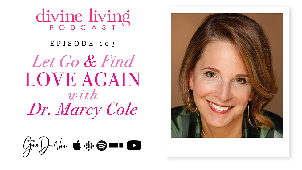 Let Go & Find Love Again With Dr. Marcy Cole